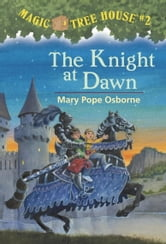 Magic Tree House #2: The Knight at Dawn ebook by Mary Pope Osborne