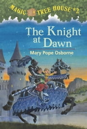 Magic Tree House #2: The Knight at Dawn ebook by Mary Pope Osborne,Sal Murdocca