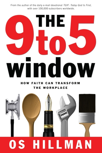 The 9 to 5 Window ebook by Os Hillman