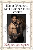 Her Young Millionaire Lover ebook by KS Augustin