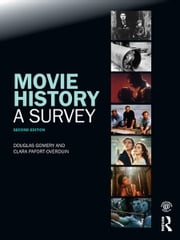 Movie History: A Survey - Second Edition ebook by Douglas Gomery,Clara Pafort-Overduin