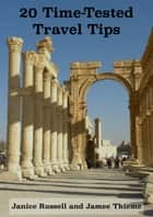 20 Time Tested Travel Tips ebook by Janice Russell