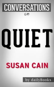 Quiet: by Susan Cain | Conversation Starters ebook by dailyBooks