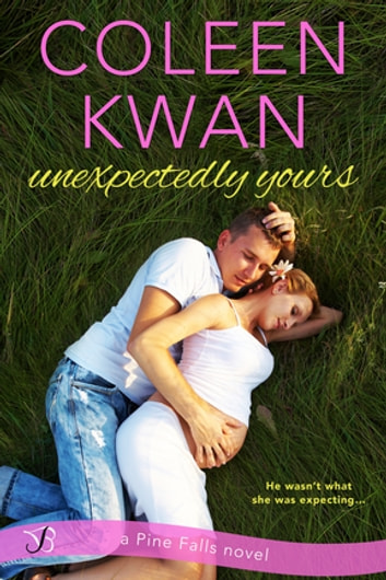 Unexpectedly Yours ebook by Coleen Kwan