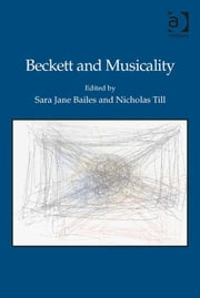 Beckett and Musicality ebook by Professor Nicholas Till,Dr Sara Jane Bailes