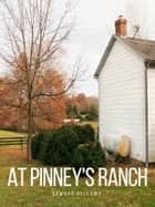At Pinney's Ranch eBook by Edward Bellamy