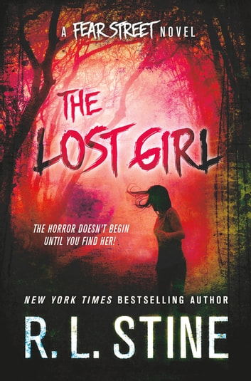 The Lost Girl - A Fear Street Novel ebook by R. L. Stine