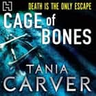 Cage Of Bones audiobook by Tania Carver
