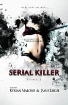 Serial Killer - Tome 3 | Thriller lesbien eBook by Kyrian Malone
