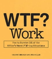 WTF? Work ebook by Gregory Bergman,Jodi Miller
