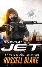 Jet: Survival - Jet, #8 ebook by Russell Blake
