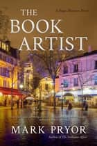The Book Artist - A Hugo Marston Novel ebook by Mark Pryor