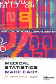 Medical Statistics Made Easy ebook by Harris, Michael