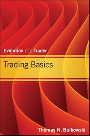 Trading Basics - Evolution of a Trader ebook by Thomas N. Bulkowski