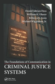 The Foundations of Communication in Criminal Justice Systems ebook by Doss, Daniel Adrian