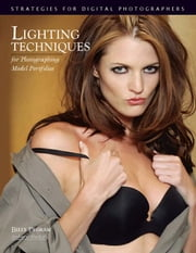 Lighting Techniques for Photographing Model Portfolios: Strategies for Digital Photographers ebook by Pegram, Billy
