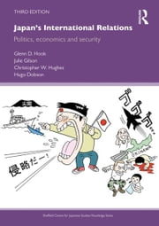 Japan's International Relations - Politics, Economics and Security ebook by Glenn D. Hook,Julie Gilson,Christopher W. Hughes,Hugo Dobson