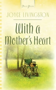 With A Mother's Heart ebook by Joyce Livingston