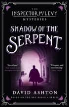 Shadow of the Serpent - An Inspector McLevy Mystery 1 ebook by David Ashton