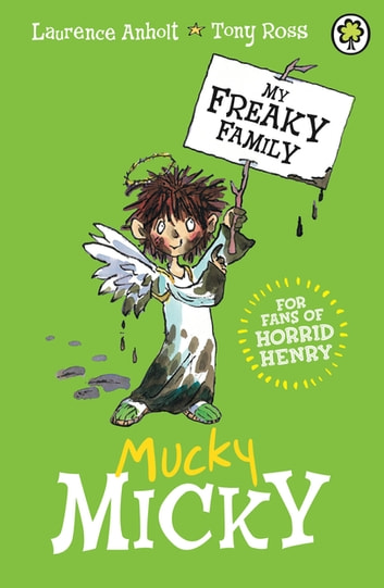 My Freaky Family: Mucky Micky - Book 2 ebook by Laurence Anholt