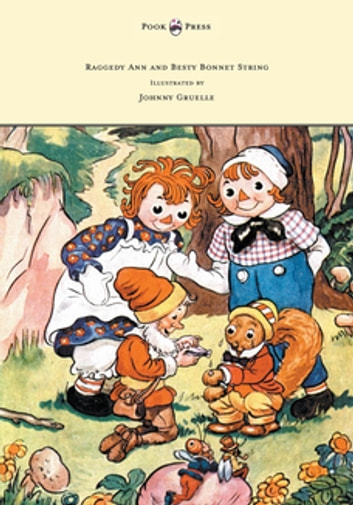 Raggedy Ann and Betsy Bonnet String - Illustrated by Johnny Gruelle ebook by Johnny Gruelle