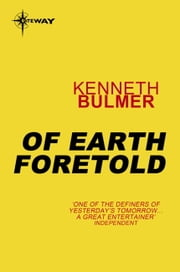 Of Earth Foretold ebook by Kenneth Bulmer