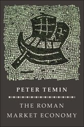 The Roman Market Economy ebook by Peter Temin