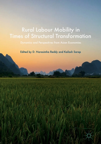 Rural Labour Mobility in Times of Structural Transformation - Dynamics and Perspectives from Asian Economies ebook by
