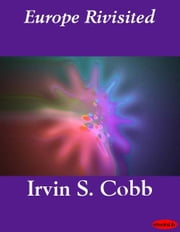 Europe Rivisited ebook by Irvin S. Cobb