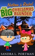 Nathan & Rachel: The BIG Christmas Blunder ebook by Sandra L Portman