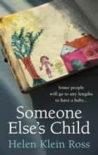 Someone Else's Child ebook by Helen Klein Ross