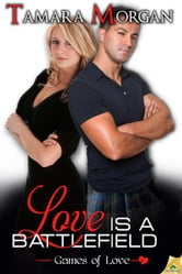 Love is a Battlefield ebook by Tamara Morgan