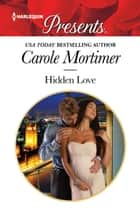 Hidden Love ebook by Carole Mortimer