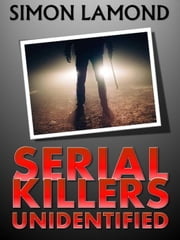 Serial Killers Unidentified ebook by SIMON LAMOND