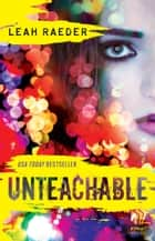 Unteachable ebook door Leah Raeder