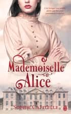 Mademoiselle Alice eBook by