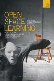 Open-space Learning - A Study in Transdisciplinary Pedagogy ebook by Carol Chillington Rutter,Jonothan Neelands,Jonathan Heron,Dr. Nicholas Monk