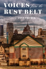 Voices from the Rust Belt ebook by Anne Trubek