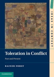 Toleration in Conflict ebook by Forst, Rainer