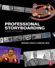 Professional Storyboarding: Rules of Thumb ebook by Jew, Anson