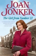 The Girl From Number 22 - A heart-warming saga of friendship, love and community ebook by Joan Jonker