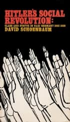 Hitler's Social Revolution ebook by David Schoenbaum
