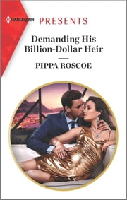 Demanding His Billion-Dollar Heir ebook by Pippa Roscoe