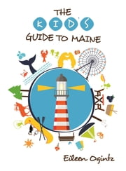 Kid's Guide to Maine ebook by Eileen Ogintz