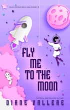 Fly Me to the Moon - A Sylvia Stryker Mystery ebook by Diane Vallere