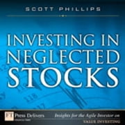 Investing in Neglected Stocks ebook by Scott Phillips
