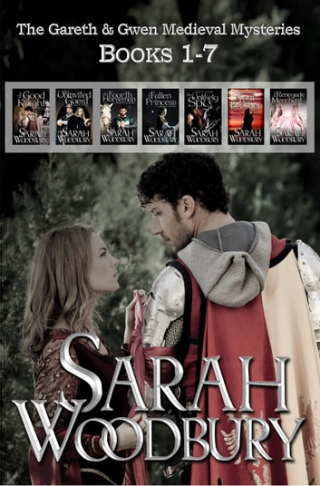 Gareth & Gwen Medieval Mysteries Books 1-7 ebook by Sarah Woodbury