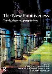 The New Punitiveness ebook by John Pratt,David Brown,Mark Brown,Simon Hallsworth,Wayne Morrison