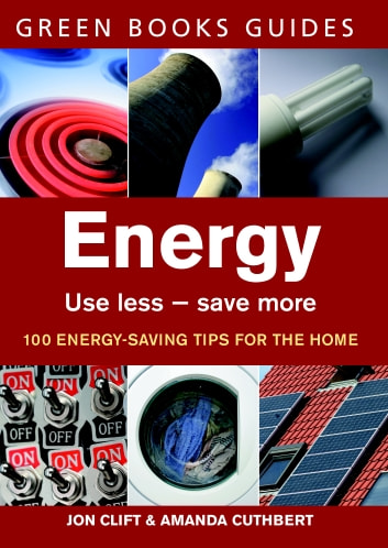 Energy - Use Less, Save More ebook by Jon Clift,Amanda Cuthbert