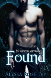 Found (The Crescent Chronicles #3) ebook by Alyssa Rose Ivy